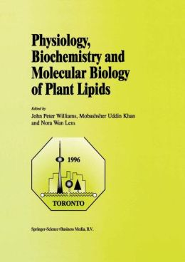 Physiology, Biochemistry and Molecular Biology of Plant Lipids