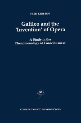 Galileo and the 'Invention' of Opera: A Study in the Phenomenology of Consciousness