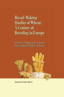 Bread-Making Quality of Wheat: A Century of Breeding in Europe