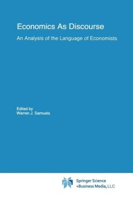 Economics As Discourse: An Analysis of the Language of Economists
