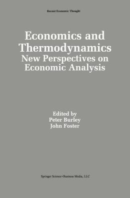 Economics and Thermodynamics: New Perspectives on Economic Analysis