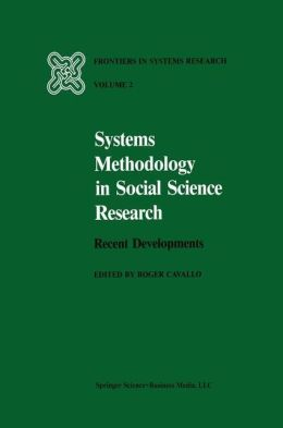Systems Methodology in Social Science Research: Recent Developments