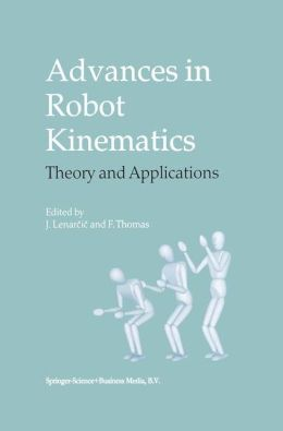 Advances in Robot Kinematics: Theory and Applications
