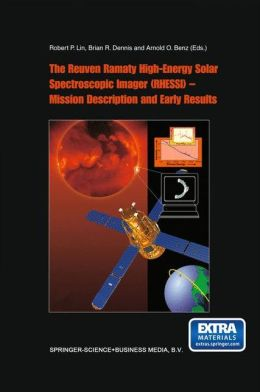 The Reuven Ramaty High Energy Solar Spectroscopic Imager (RHESSI) - Mission Description and Early Results
