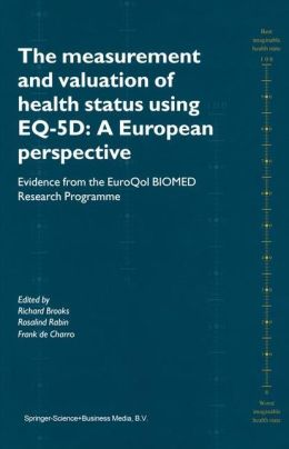 The Measurement and Valuation of Health Status Using EQ-5D: A European Perspective: Evidence from the EuroQol BIOMED Research Programme