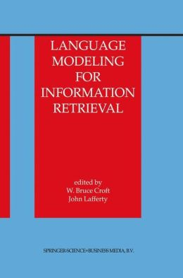 Language Modeling for Information Retrieval