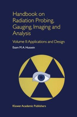 Handbook on Radiation Probing, Gauging, Imaging and Analysis: Volume II: Applications and Design
