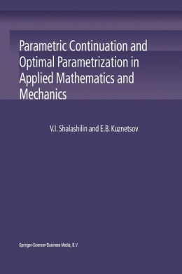 Parametric Continuation and Optimal Parametrization in Applied Mathematics and Mechanics