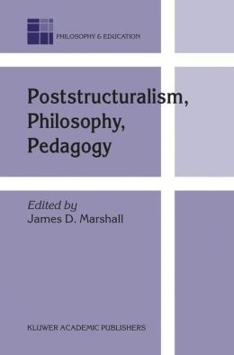 Poststructuralism, Philosophy, Pedagogy