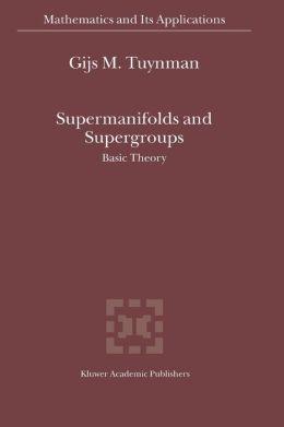 Supermanifolds and Supergroups: Basic Theory