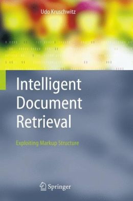 Intelligent Document Retrieval: Exploiting Markup Structure