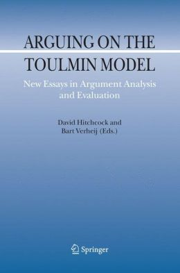 Arguing on the Toulmin Model: New Essays in Argument Analysis and Evaluation