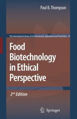 Food Biotechnology in Ethical Perspective
