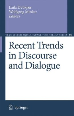 Recent Trends in Discourse and Dialogue