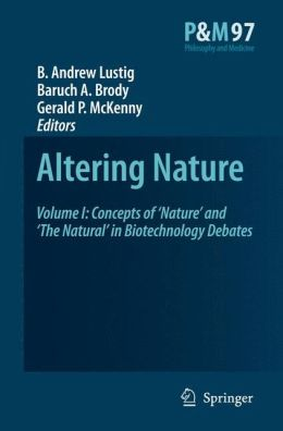 Altering Nature: Volume I: Concepts of 'Nature' and 'The Natural' in Biotechnology Debates