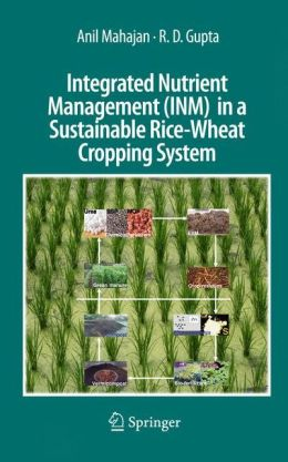 Integrated Nutrient Management (INM) in a Sustainable Rice-Wheat Cropping System