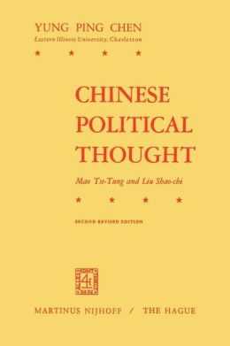 Chinese Political Thought: Mao Tse-Tung and Liu Shao-Chi