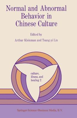 Normal and Abnormal Behavior in Chinese Culture