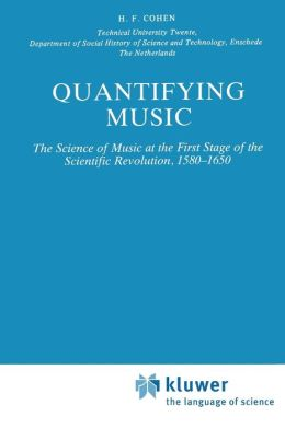 Quantifying Music: The Science of Music at the First Stage of Scientific Revolution 1580-1650
