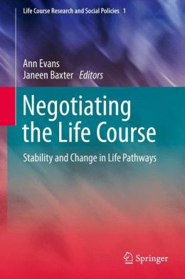 Negotiating the Life Course: Stability and Change in Life Pathways