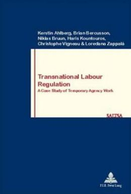 Transnational Labour Regulation : A Case Study of Temporary Agency Work