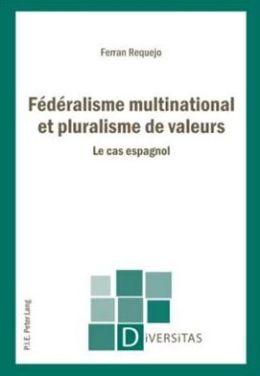 Fédéralisme multinational et pluralisme des Valeurs: Le cas Espagnol