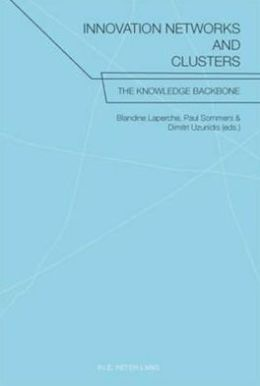 Innovation Networks and Clusters: The Knowledge Backbone