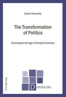 The Transformation of Politics: Governing in the Age of Complex Societies