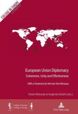 European Union Diplomacy: Coherence, Unity and Effectiveness