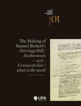 The Making of Samuel Beckett's Stirrings Still / Soubresauts and Comment Dire / What Is the Word