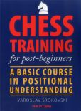 Book Cover Image. Title: Chess Training for Post-beginners:  A Basic Course in Positional Understanding, Author: Yaroslav Srokovski