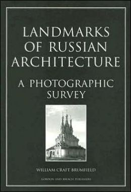Landmarks of Russian Architecture: A Photographic Survey