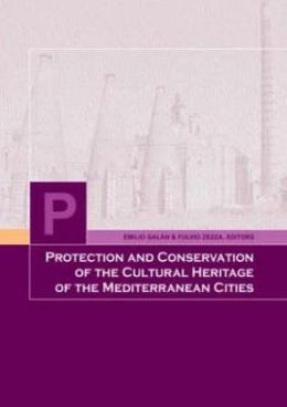 Protection and Conservation of the Cultural Heritage in the Mediterranean Cities: Proceedings of the 5th International Symposium, Sevilla, Spain, 5-8 April 2000