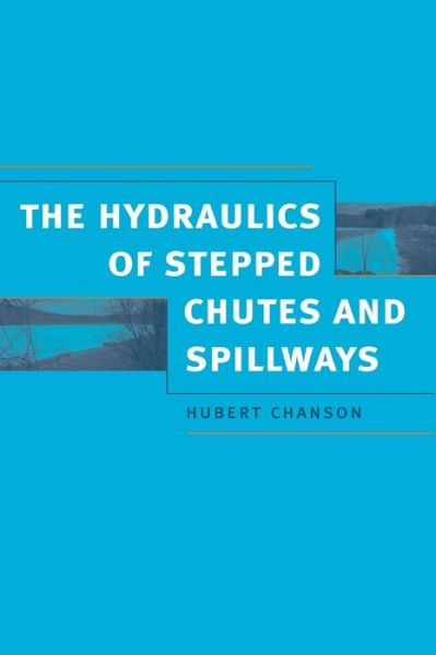 The Hydraulics of Stepped Chutes and Spillways