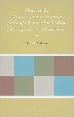 Plutarch's Maxime Cum Principibus Philosopho Esse Disserendum: An Interpretation with Commentary