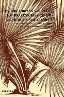 Hendrik Adriaan Van Reed Tot Drakestein 1636-1691 And Hortus, Malabaricus