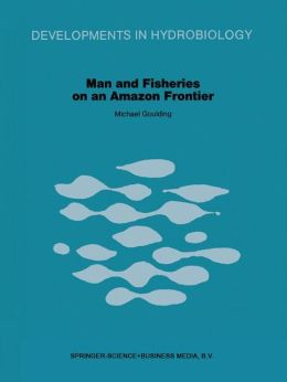 Man and Fisheries on an Amazon Frontier