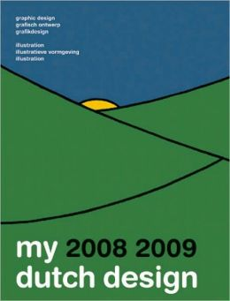 My Dutch Design 0809 Part I: Graphic Design & Illustration.