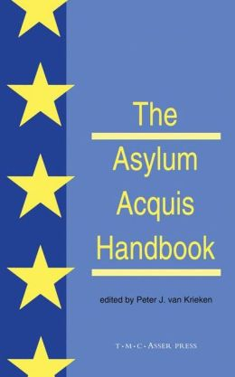 The Asylum Acquis Handbook:The Foundation for a Common European Asylum Policy