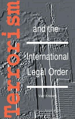 Terrorism and the International Legal Order:With Special Reference to the UN, the EU and Cross-Border Aspects