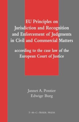 EU Principles on Jurisdiction and Recognition and Enforcement of Judgments in Civil and Commercial Matters: According to the Case Law of the European Court of Justice