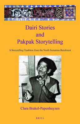 Dairi Stories and Pakpak Storytelling: A Storytelling Tradition from the North Sumatran Rainforest