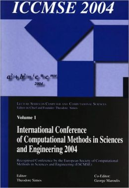 International Conference of Computational Methods in Sciences and Engineering (ICCMSE 2004)