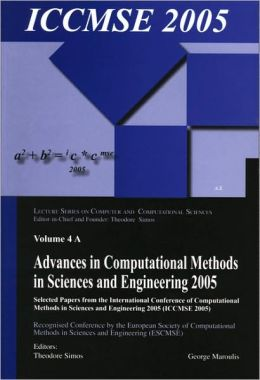 Advances in Computational Methods in Sciences and Engineering 2005 (2 vols): Selected Papers from the International Conference of Computational Methods in Sciences and Engineering (ICCMSE 2005)