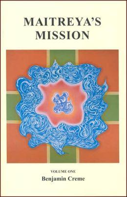 Maitreya's Mission, Volume 1