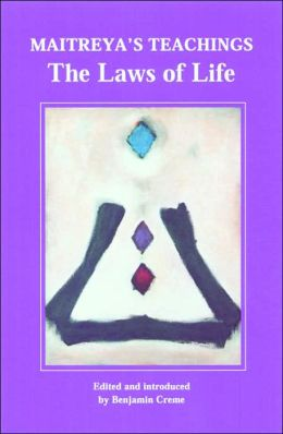 Maitreya's Teachings: The Laws of Life