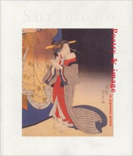 Surimono: Poetry and Image in Japanese Prints