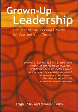 Grown-up Leadership: The Benefits of Personal Growth for You and Your Team