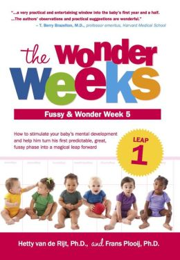 The Wonder Weeks, Leap 1: How to Stimulate Your Baby's Mental Development and Help Him Turn His 10 Predictable, Great, Fussy Phases into Magical Leaps Forward