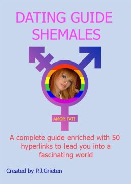 Dating Guide Shemales: The Long Awaited Handbook For Those Who Never Were Able To Find Their Way